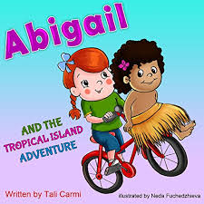 """Abigail And The Tropical Island Adventure"" Teaches Children To Open Their Imagination And Explore"
